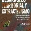 Desarrollo territorial y extractivismo. Luchas y alternativas en la Región Andina