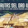Las rutas del oro ilegal en la Amazonia