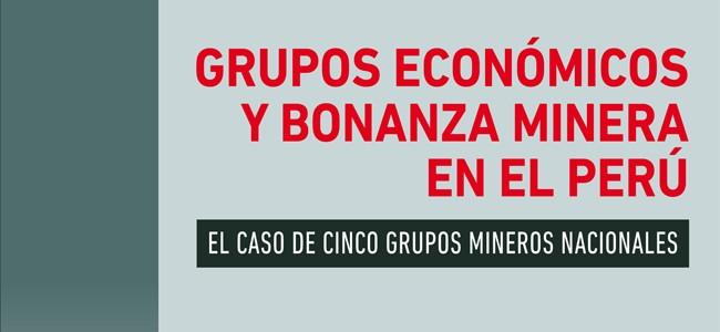 Grupos económicos y bonanza minera en el Perú
